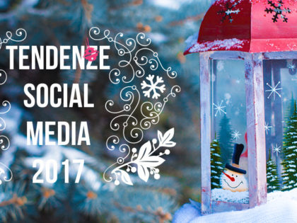 Tendenze social media nel 2017