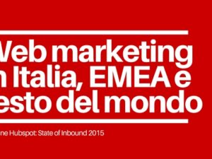 Web marketing in Italia, EMEA e resto del mondo: indagine Hubspot