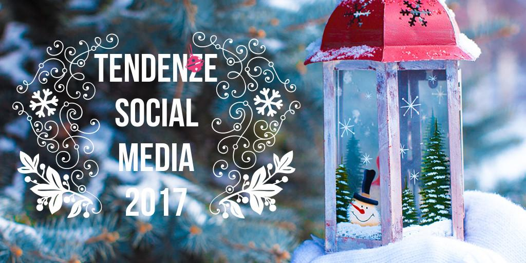 tendenze social media 2017