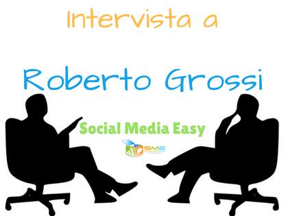 Intervista a Roberto Grossi di Social Media Easy
